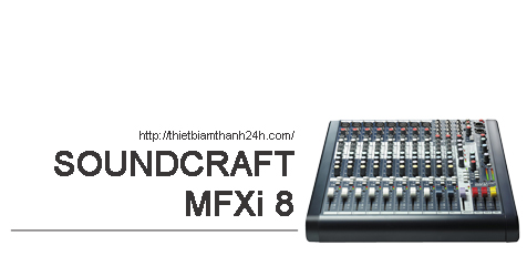 Bàn Mixer Soundcraft MFXi 8