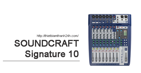 Bàn Mixer Soundcraft Signature 10