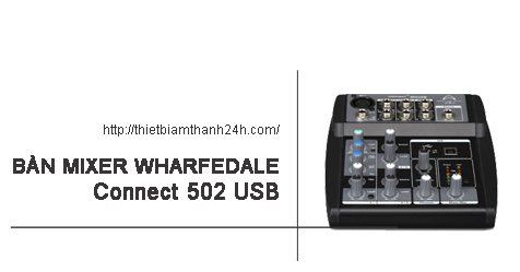 bàn mixer wharfedale connect 502 usb